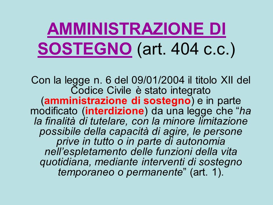AMMINISTRAZIONE DI SOSTEGNO (art. 404 c.c.)