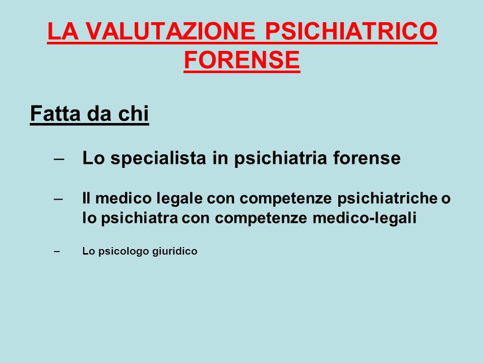 LA VALUTAZIONE PSICHIATRICO FORENSE