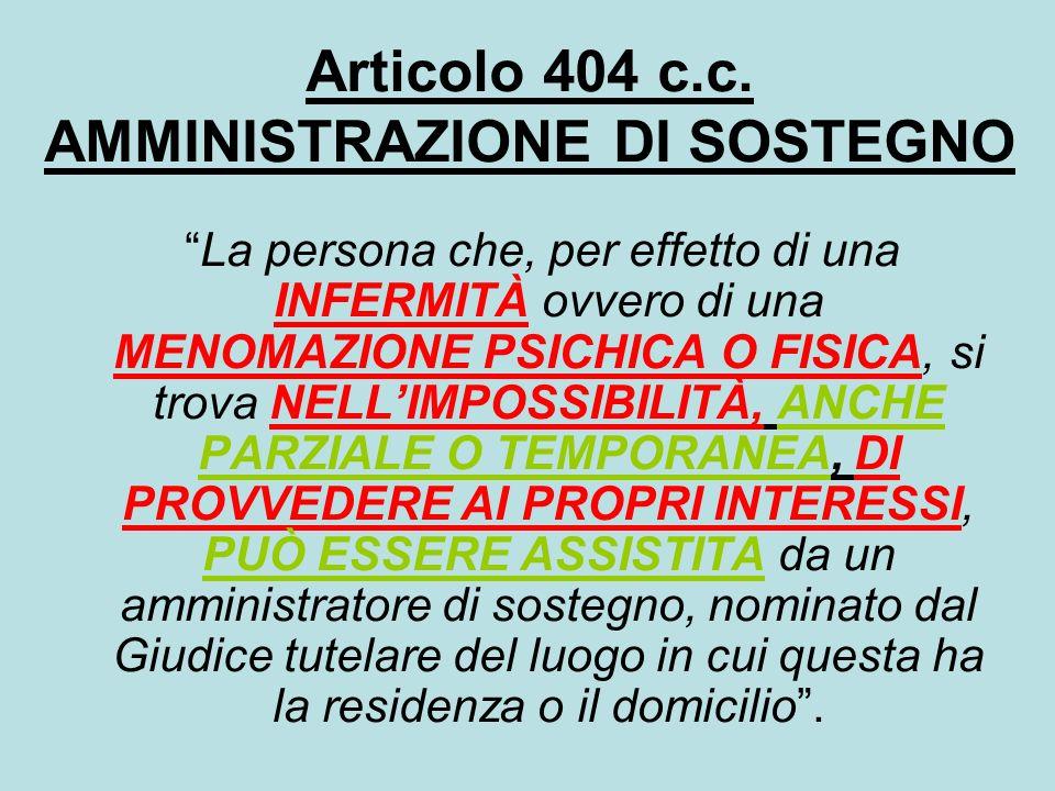 Articolo 404 c.c. AMMINISTRAZIONE DI SOSTEGNO