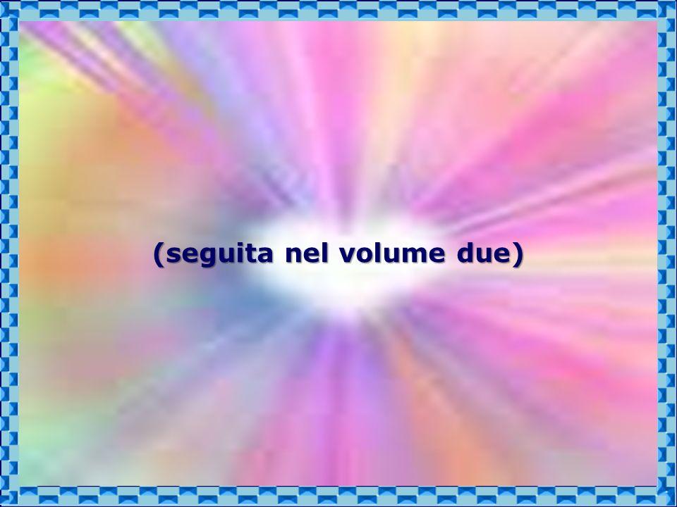 (seguita nel volume due)