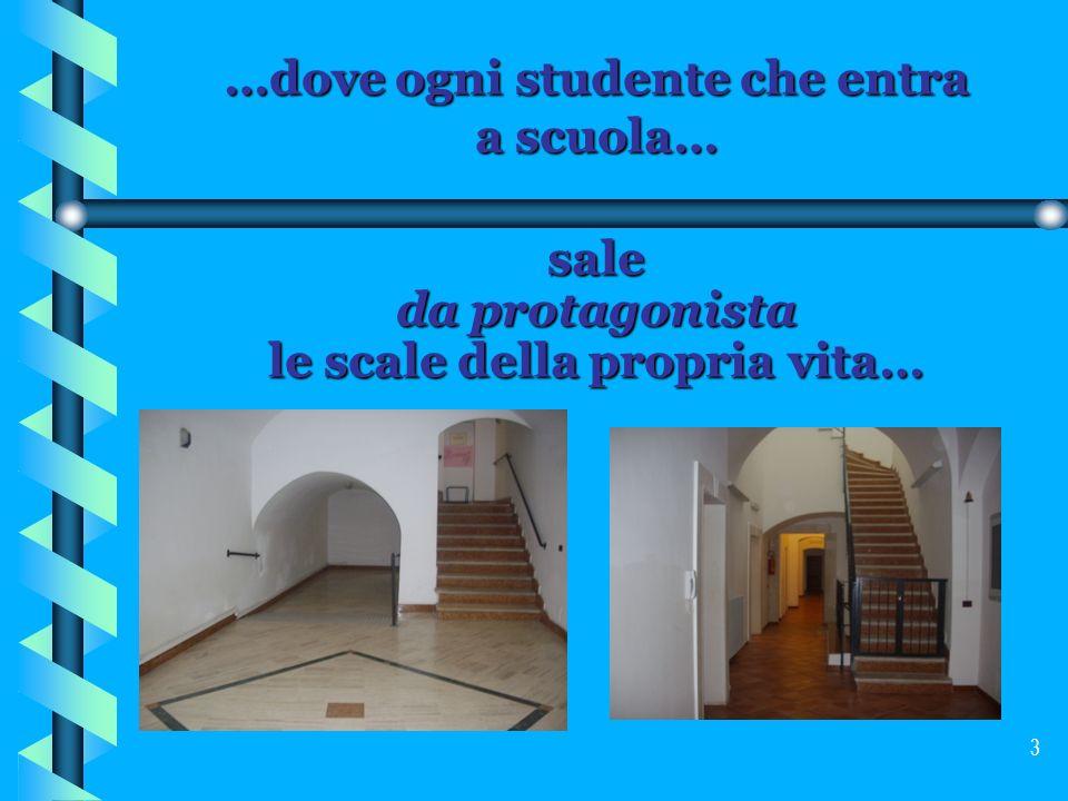 …dove ogni studente che entra a scuola…