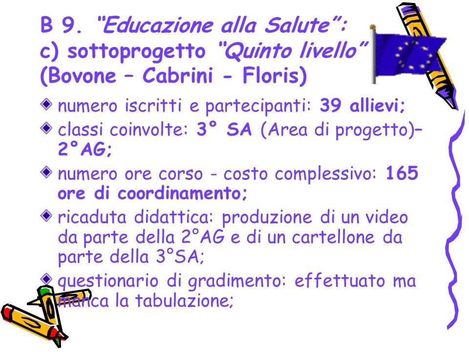 B 9. Educazione alla Salute : c) sottoprogetto Quinto livello (Bovone – Cabrini - Floris)