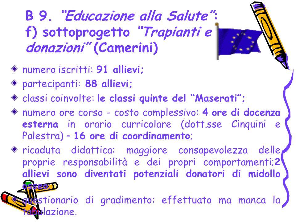 B 9. Educazione alla Salute : f) sottoprogetto Trapianti e donazioni (Camerini)