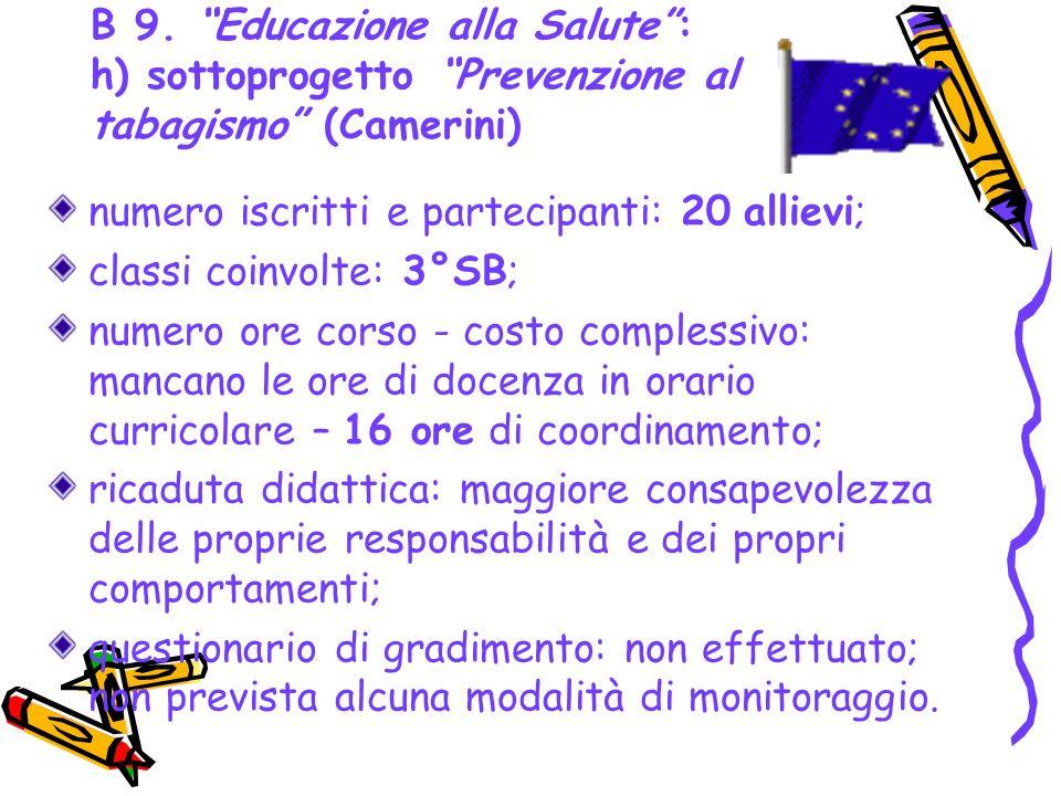 B 9. Educazione alla Salute : h) sottoprogetto Prevenzione al tabagismo (Camerini)