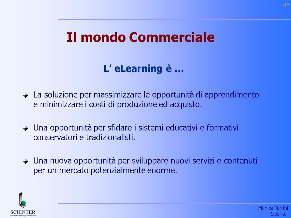 Il mondo Commerciale L' eLearning è …