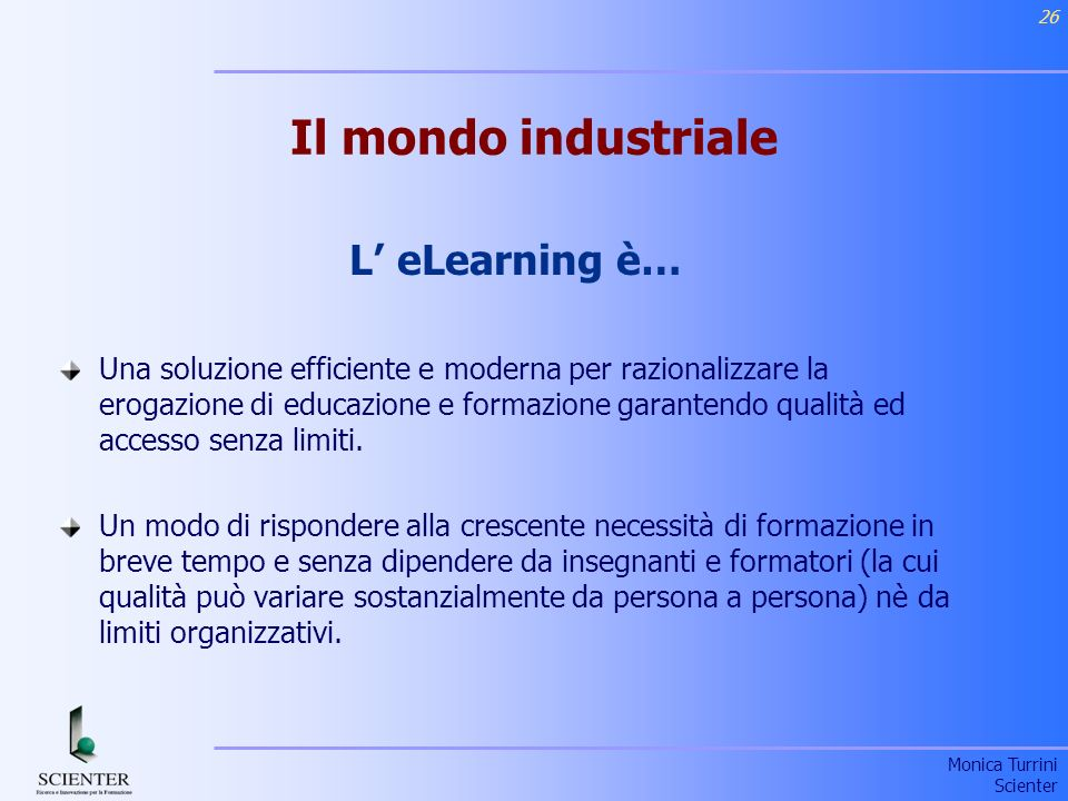 Il mondo industriale L' eLearning è…