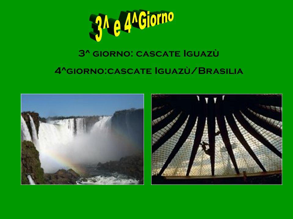 3^ e 4^Giorno 3^ giorno: cascate Iguazù