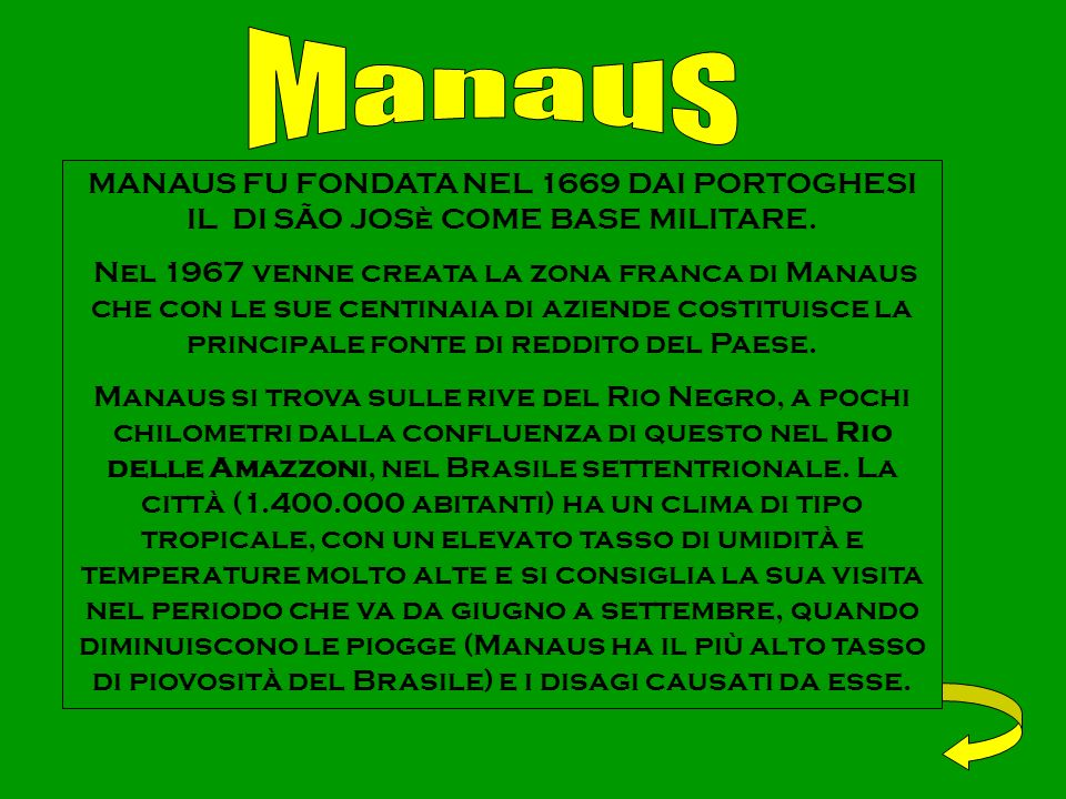Manaus MANAUS FU FONDATA NEL 1669 DAI PORTOGHESI IL DI SÃO JOSè COME BASE MILITARE.