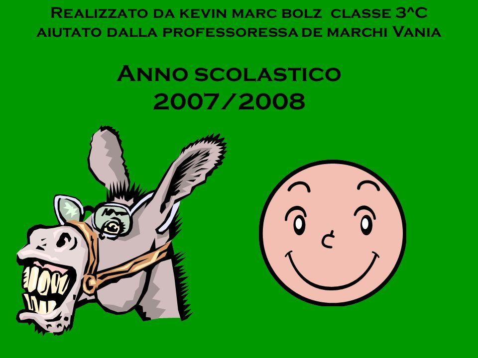 Realizzato da kevin marc bolz classe 3^C aiutato dalla professoressa de marchi Vania