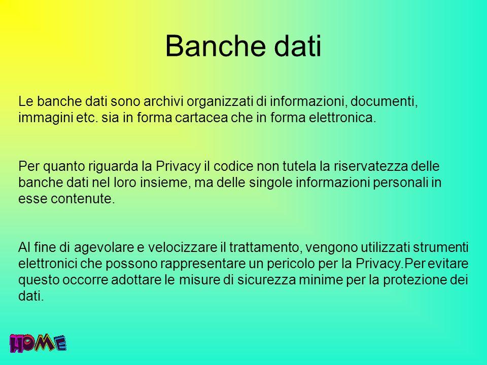 Banche dati Le banche dati sono archivi organizzati di informazioni, documenti, immagini etc. sia in forma cartacea che in forma elettronica.