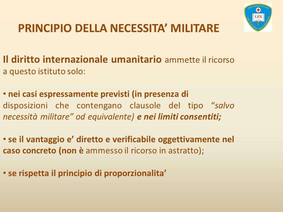 PRINCIPIO DELLA NECESSITA' MILITARE