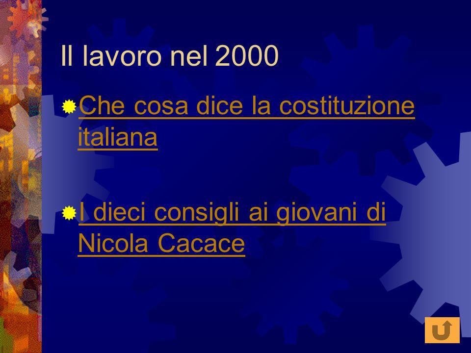Il lavoro nel 2000 Che cosa dice la costituzione italiana