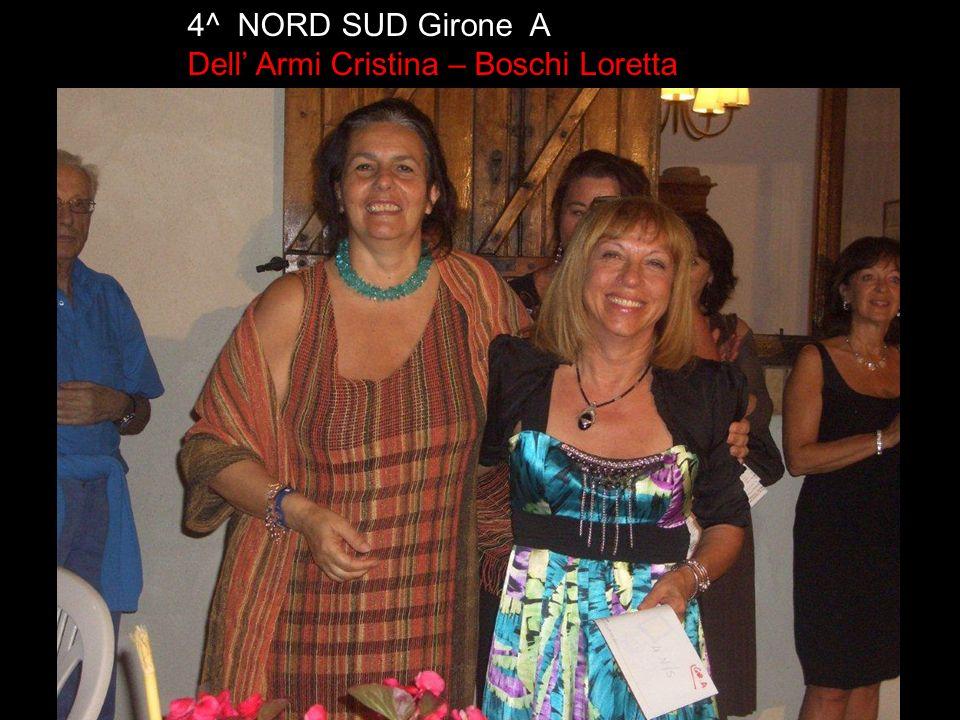 4^ NORD SUD Girone A Dell' Armi Cristina – Boschi Loretta