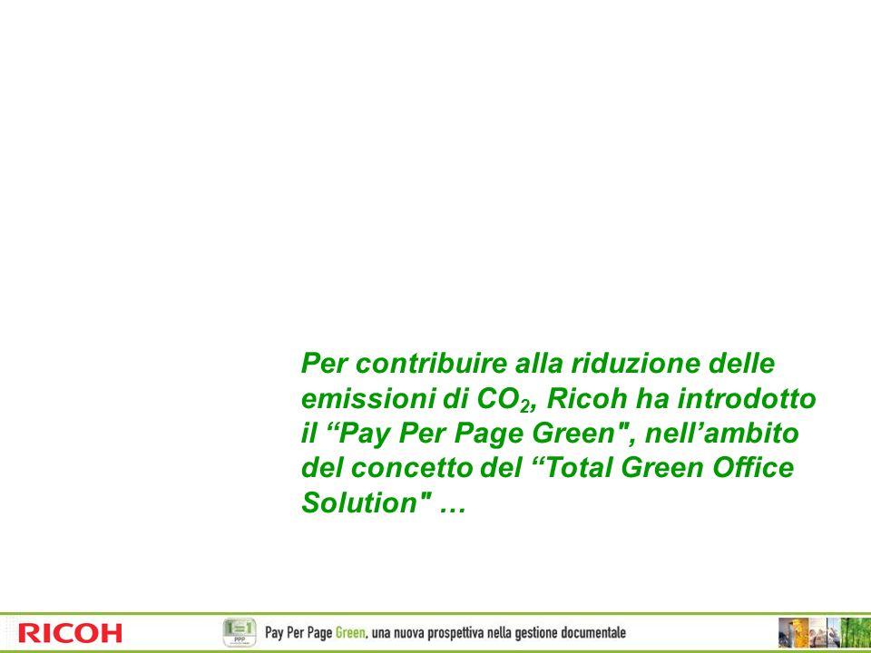Per contribuire alla riduzione delle emissioni di CO2, Ricoh ha introdotto il Pay Per Page Green , nell'ambito del concetto del Total Green Office Solution …