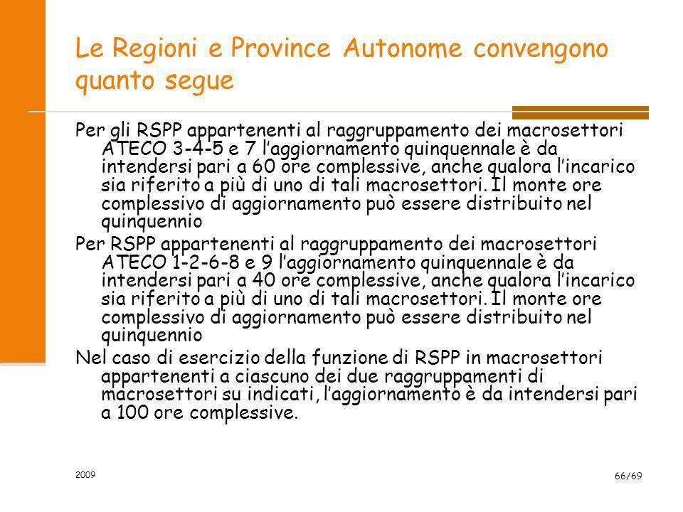 Le Regioni e Province Autonome convengono quanto segue