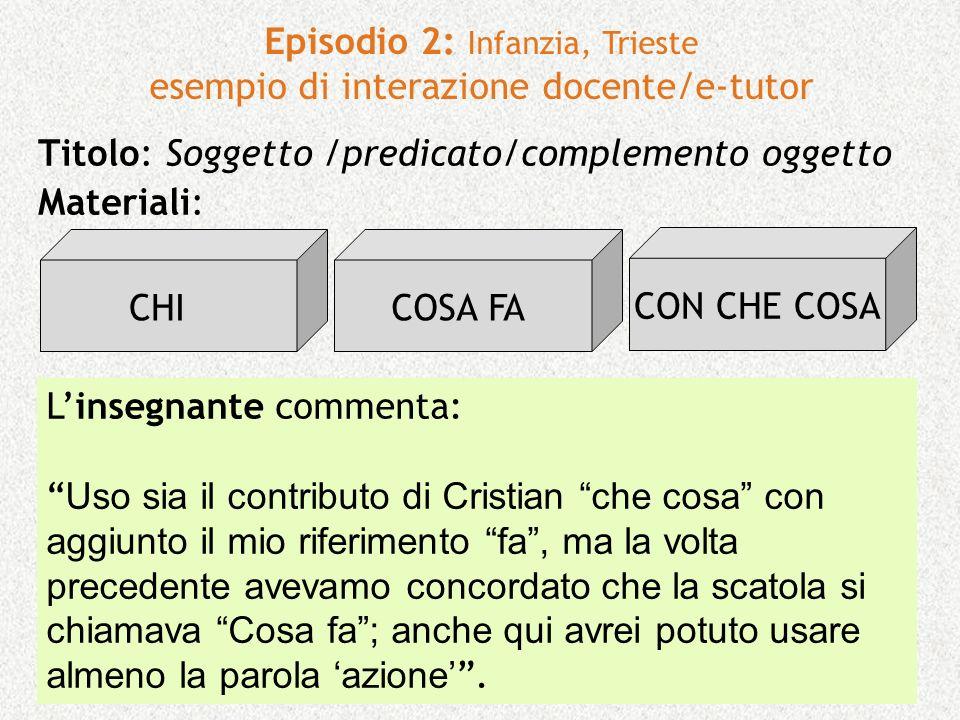 Episodio 2: Infanzia, Trieste esempio di interazione docente/e-tutor