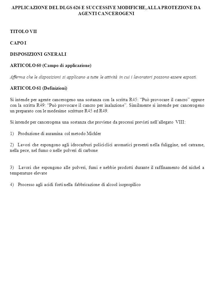 APPLICAZIONE DEL DLGS 626 E SUCCESSIVE MODIFICHE, ALLA PROTEZIONE DA AGENTI CANCEROGENI