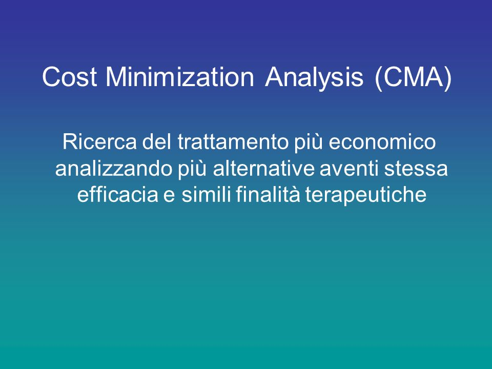 Cost Minimization Analysis (CMA)