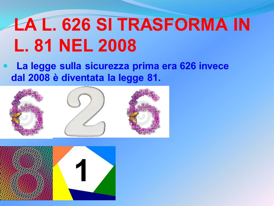 LA L. 626 SI TRASFORMA IN L. 81 NEL 2008