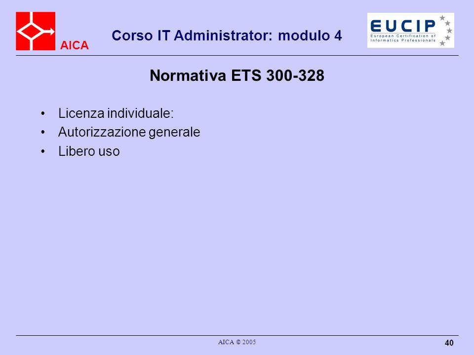 Normativa ETS 300-328 Licenza individuale: Autorizzazione generale