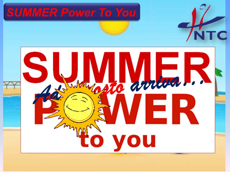 SUMMER Power To You Ad Agosto arriva…