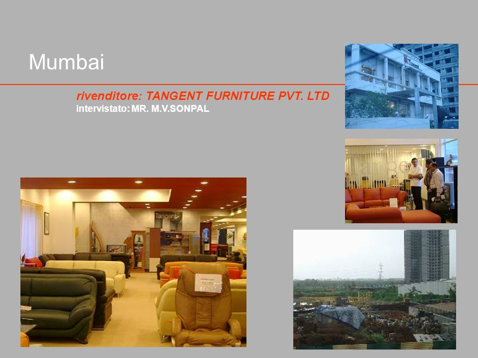 Mumbai rivenditore: TANGENT FURNITURE PVT. LTD