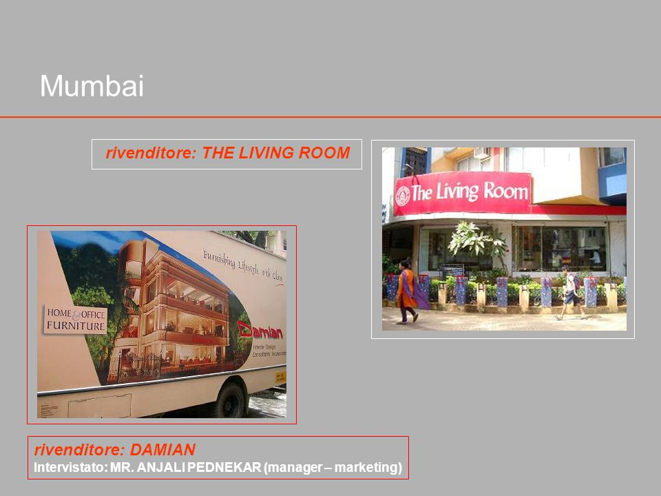 Mumbai rivenditore: THE LIVING ROOM rivenditore: DAMIAN