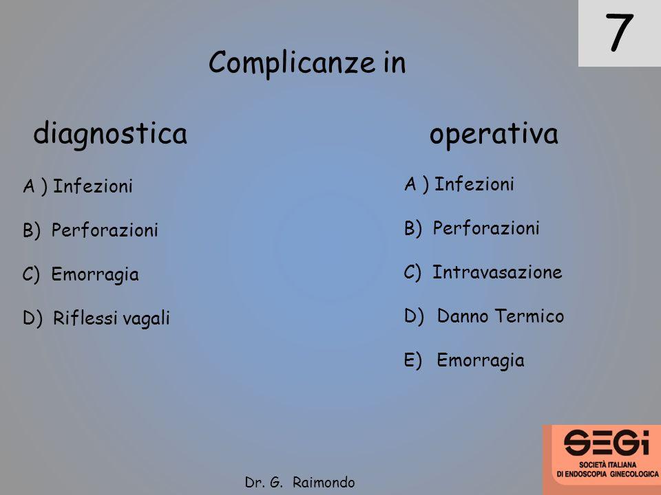 7 Complicanze in diagnostica operativa A ) Infezioni A ) Infezioni