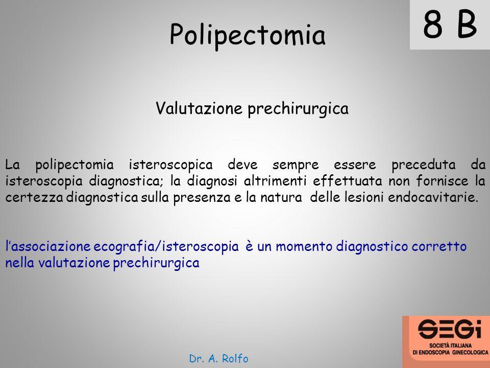 8 B Polipectomia Valutazione prechirurgica