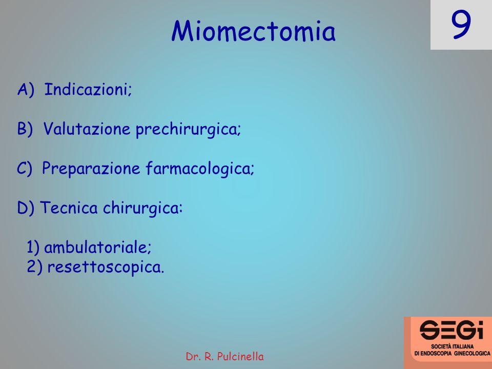 9 Miomectomia A) Indicazioni; B) Valutazione prechirurgica;