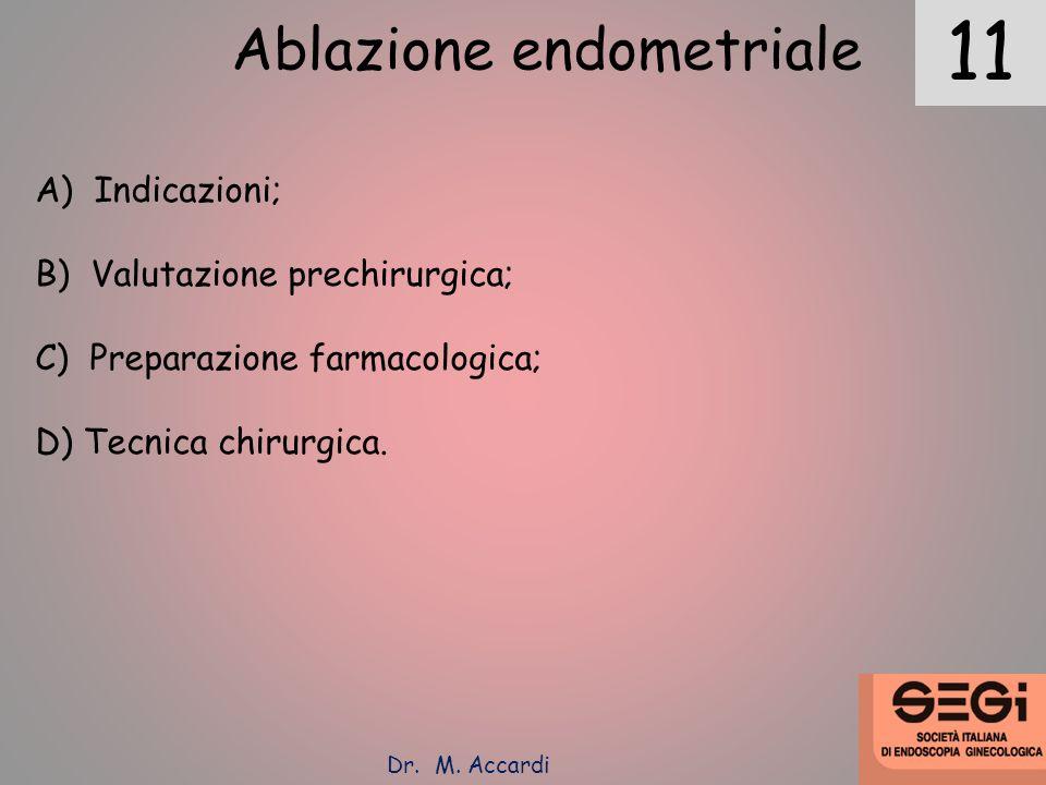 11 Ablazione endometriale A) Indicazioni;