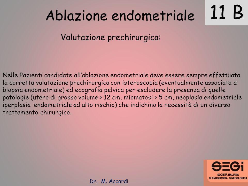 11 B Ablazione endometriale Valutazione prechirurgica: