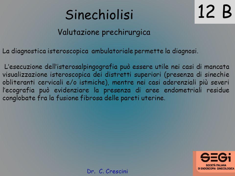 12 B Sinechiolisi Valutazione prechirurgica