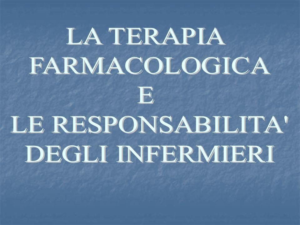 LA TERAPIA FARMACOLOGICA E LE RESPONSABILITA DEGLI INFERMIERI