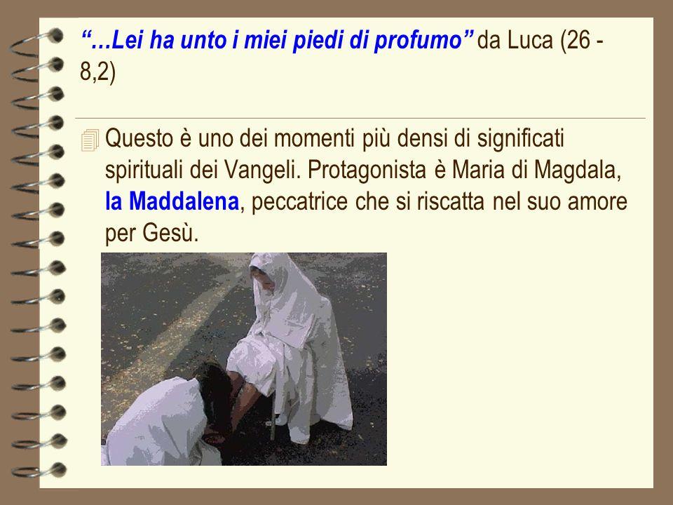 …Lei ha unto i miei piedi di profumo da Luca (26 - 8,2)
