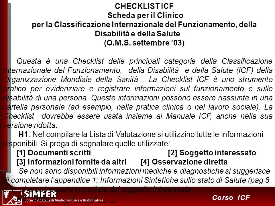 CHECKLIST ICF Scheda per il Clinico. per la Classificazione Internazionale del Funzionamento, della Disabilità e della Salute.
