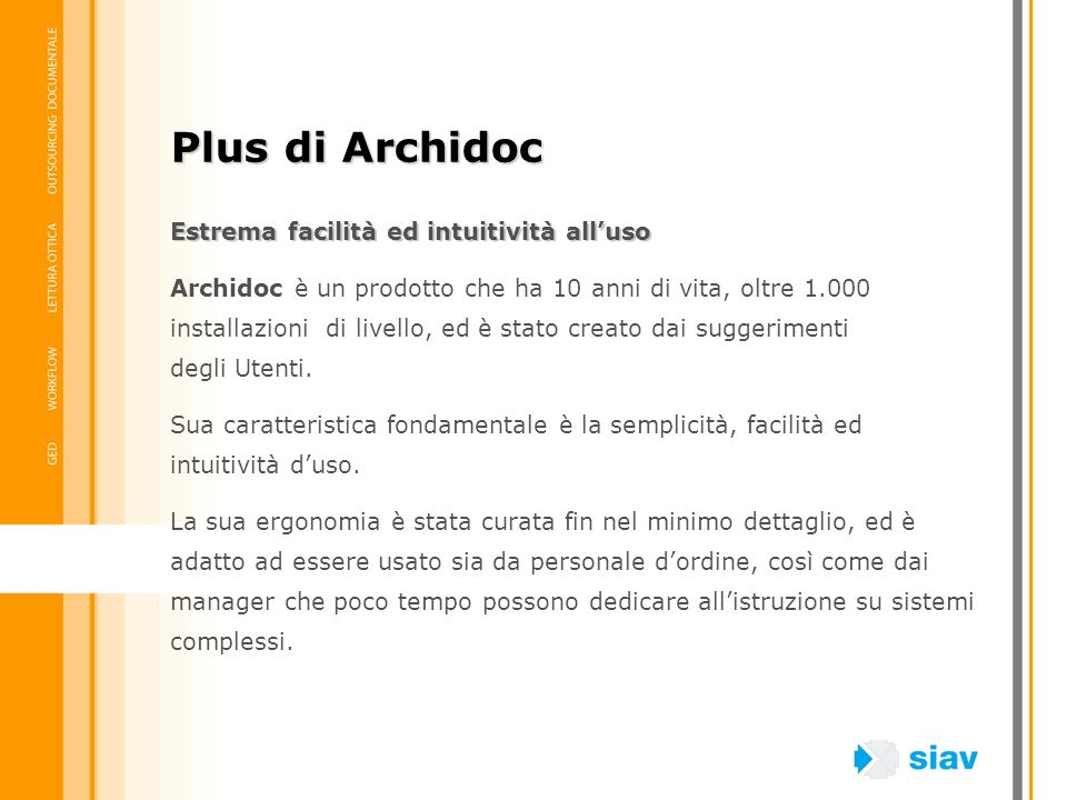 Plus di Archidoc Estrema facilità ed intuitività all'uso