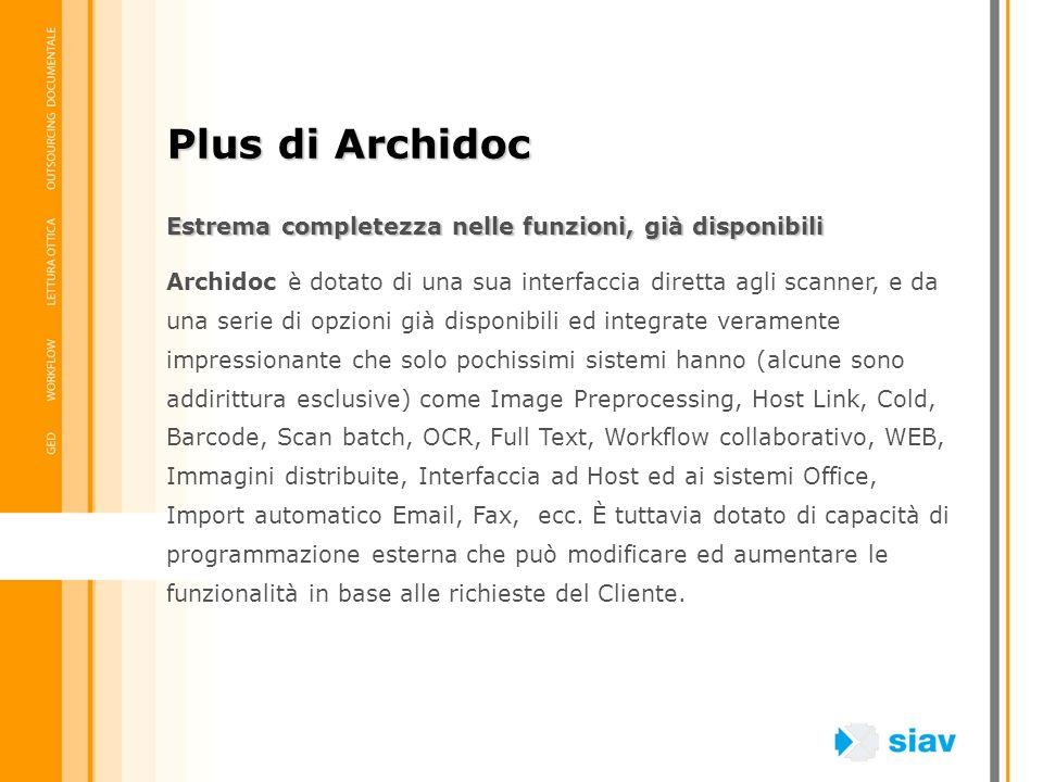Plus di Archidoc Estrema completezza nelle funzioni, già disponibili
