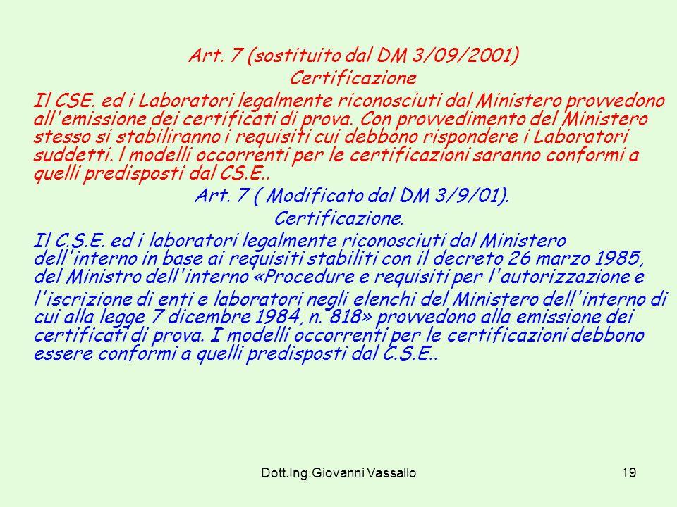 Art. 7 (sostituito dal DM 3/09/2001) Certificazione