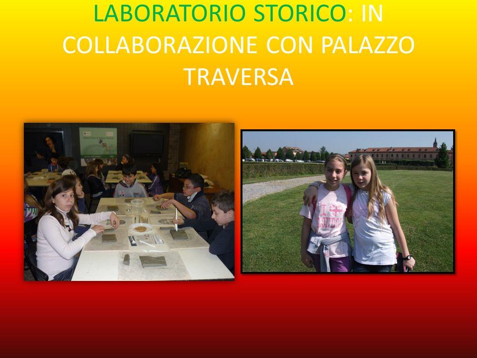 LABORATORIO STORICO: IN COLLABORAZIONE CON PALAZZO TRAVERSA