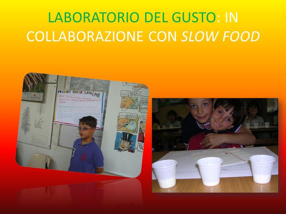 LABORATORIO DEL GUSTO: IN COLLABORAZIONE CON SLOW FOOD