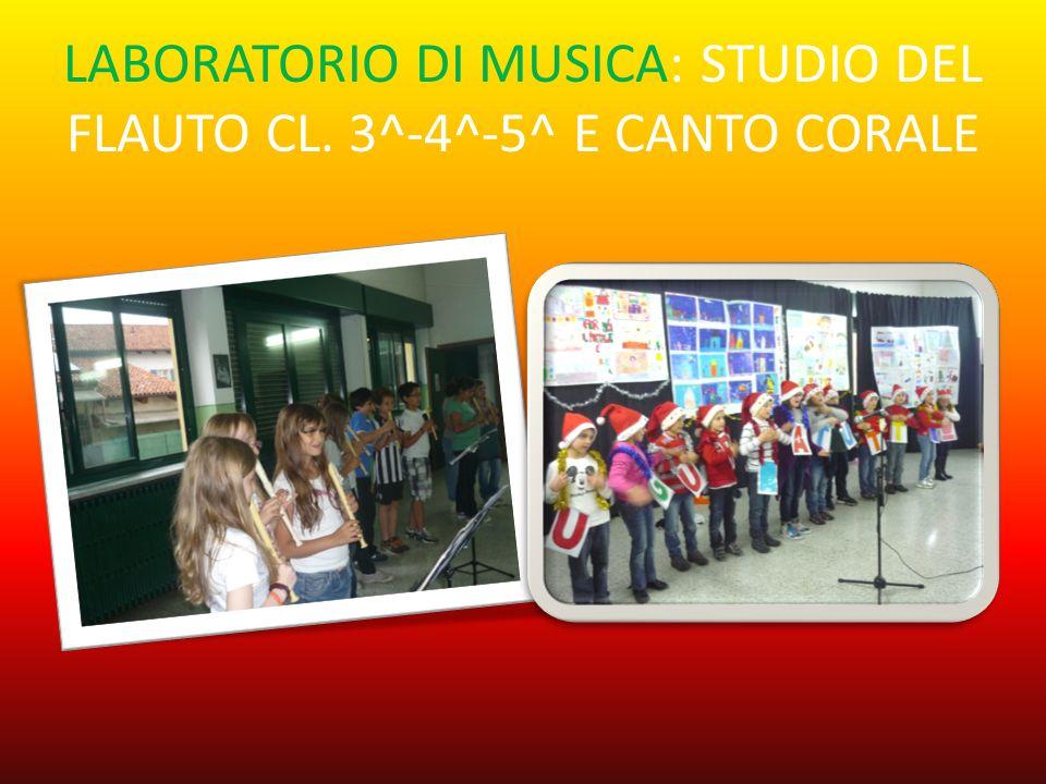 LABORATORIO DI MUSICA: STUDIO DEL FLAUTO CL. 3^-4^-5^ E CANTO CORALE