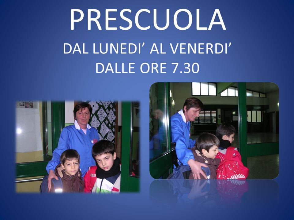 PRESCUOLA DAL LUNEDI' AL VENERDI' DALLE ORE 7.30