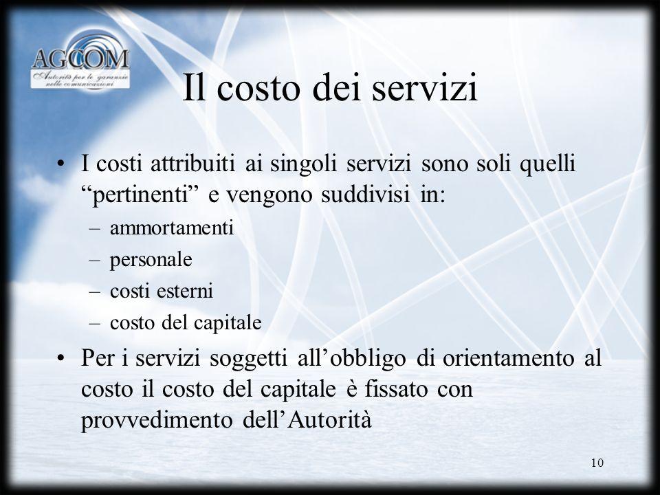 Il costo dei servizi I costi attribuiti ai singoli servizi sono soli quelli pertinenti e vengono suddivisi in: