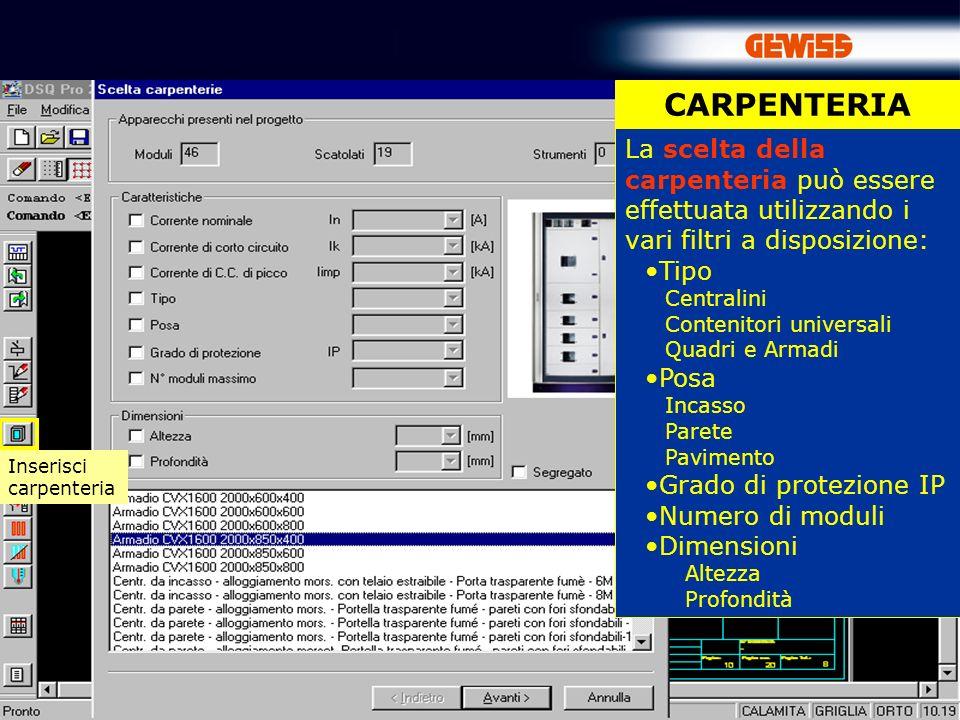 CARPENTERIA La scelta della carpenteria può essere effettuata utilizzando i vari filtri a disposizione: