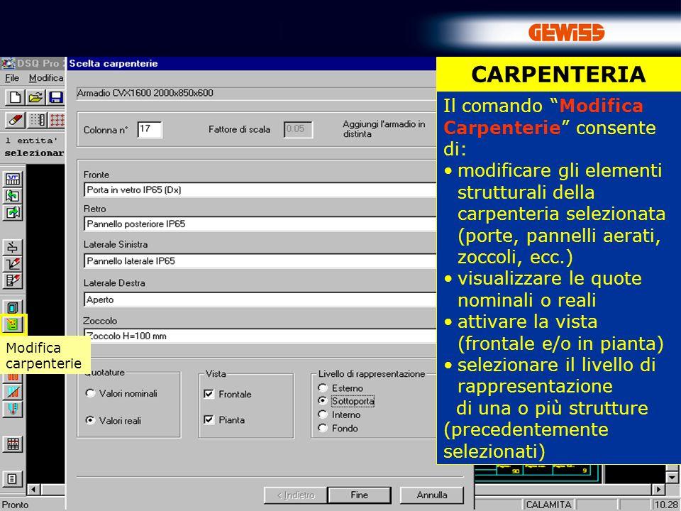 CARPENTERIA Il comando Modifica Carpenterie consente di: