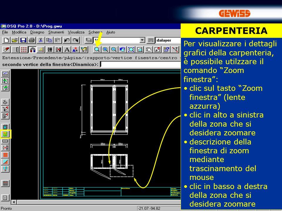 CARPENTERIA Per visualizzare i dettagli grafici della carpenteria, è possibile utilzzare il comando Zoom finestra :