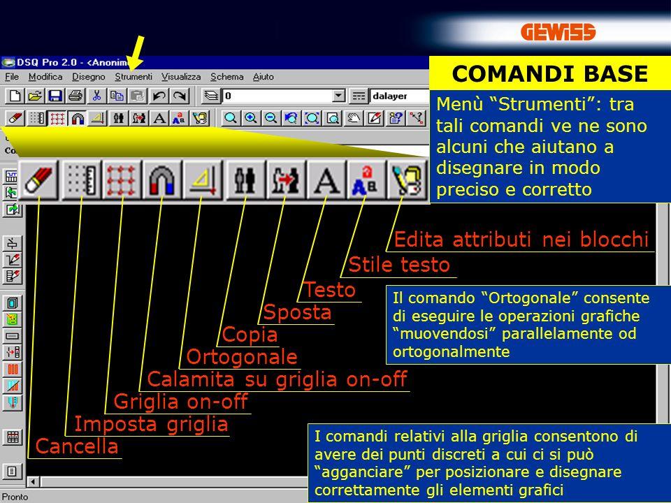 COMANDI BASE Edita attributi nei blocchi Stile testo Testo Sposta