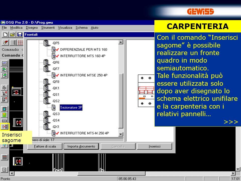 CARPENTERIA Con il comando Inserisci sagome è possibile realizzare un fronte quadro in modo semiautomatico.