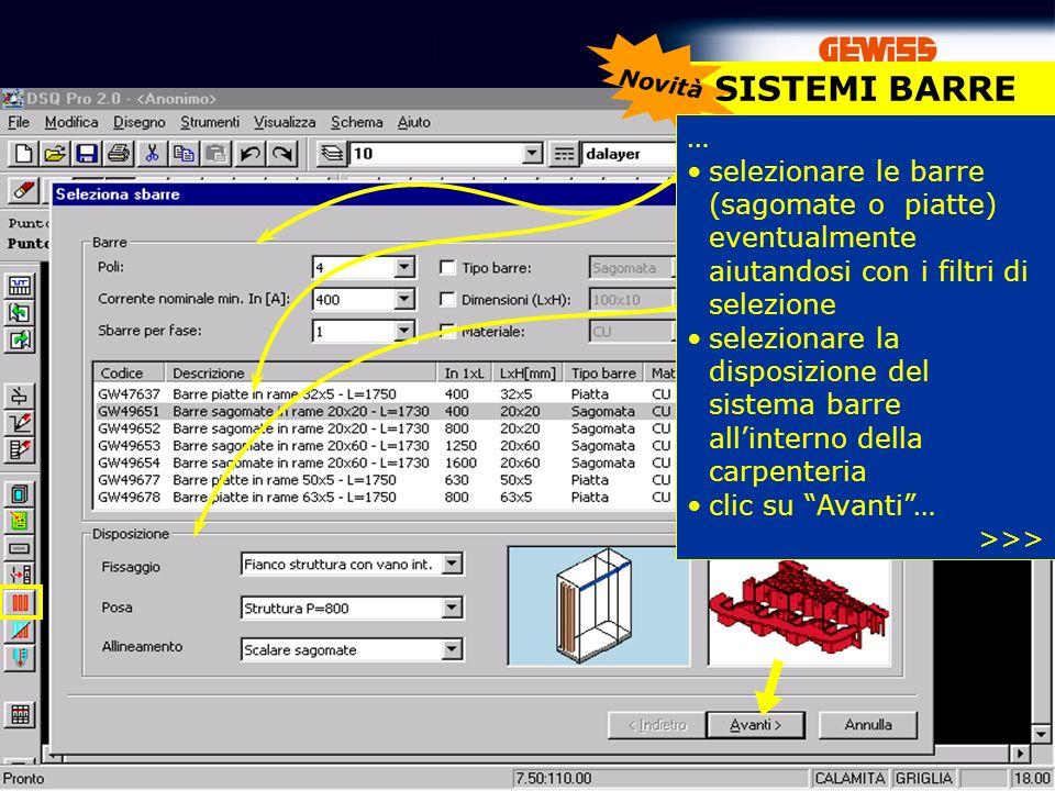 Novità SISTEMI BARRE. … selezionare le barre (sagomate o piatte) eventualmente aiutandosi con i filtri di selezione.